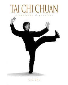 Tai Chi Chuan Principles & Practice (Third Ed. )